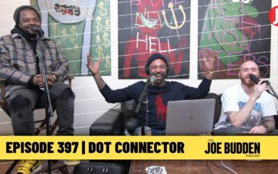 THE JOE BUDDEN PODCAST EPISODE 397 | DOT CONNECTOR