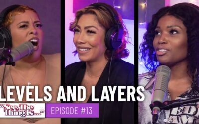 SEE, THE THING IS EPISODE 13 | LEVELS AND LAYERS