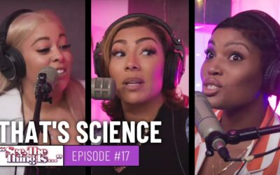 SEE, THE THING IS EPISODE 17 | THAT'S SCIENCE