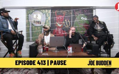 THE JOE BUDDEN PODCAST EPISODE 413 | PAUSE