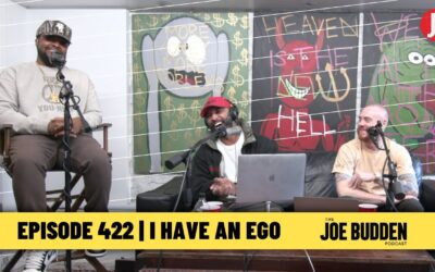THE JOE BUDDEN PODCAST EPISODE 422 | I HAVE AN EGO