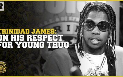 Trinidad James Talks His Respect For Young Thug