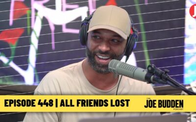 The Joe Budden Podcast Episode 448 | All Friends Lost