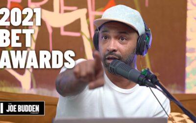 2021 BET Awards | The Joe Budden Podcast